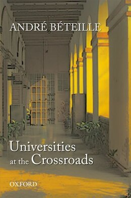 Book Universities at the Crossroads by Andre Beteille