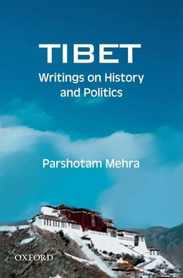 Book Tibet: Writings on History and Politics by Parshotam Mehra