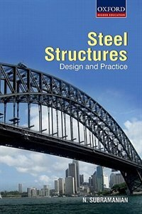 Book Design of Steel Structures: Theory and Practice by N. Subramanian