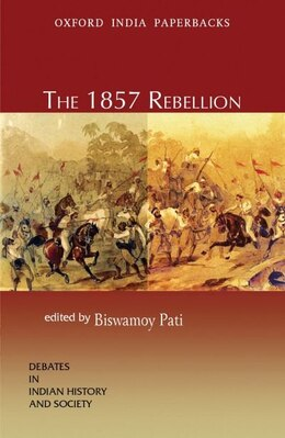 Book The 1857 Rebellion by Biswamoy Pati