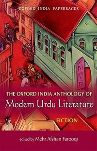 Book The Oxford India Anthology of Modern Urdu Literature: Fiction by Mehr Afshan Farooqi