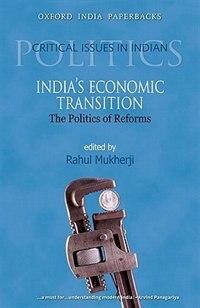 Book Indias Economic Transition: The Politics of Reforms by Rahul Mukherji