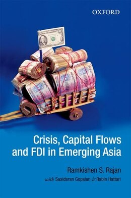 Book Crisis, Capital Flows and FDI in Emerging Asia by RAMKISHEN RAJAN
