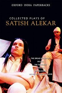 Book Collected Plays of Satish Alekar: The Dread Departure, Deluge, The Terrorist, Dynasts, Begum Barve… by Satish Alekar
