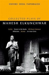 Book Collected Plays of  Mahesh Elkunchwar: Garbo / Desire in the Rocks / Old Stone Mansion / Reflection… by Mahesh Elkunchwar