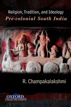 Religion, Tradition, and Ideology: Pre-colonial South India