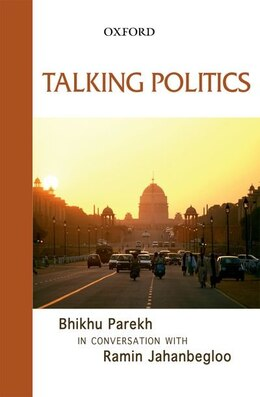 Book Talking Politics: Bhikhu Parekh in Conversation with Ramin Jahanbegloo by Ramin Jahanbegloo