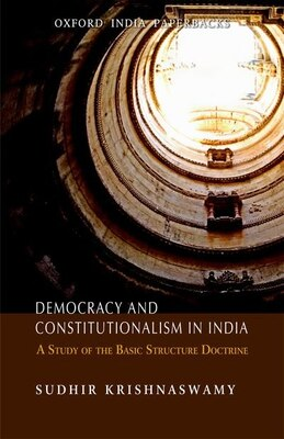Book Democracy and Constitutionalism in India: A Study of the Basic Structure Doctrine by Sudhir Krishnaswamy
