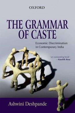 Book Deshpande: The Grammar of Caste - Economic Discrimination in Contemporary India by Ashwini Deshpande