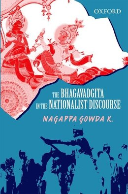 Book The Bhagavadgita in the Nationalist Discourse by Nagappa Gowda