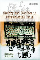 History and Politics in Post-Colonial India