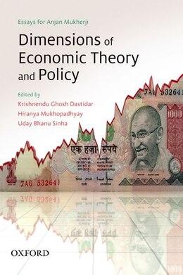 Book Dimensions of Economic Theory and Policy: Essays for Anjan Mukherji by Krishnendu Ghosh Dastidar