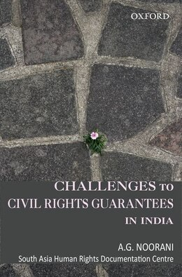 Book Challenges to Civil Rights Guarantees in India by A.G. Noorani