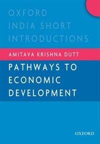 Book Pathways to Economic Development by Amitava Krishna Dutt