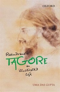 Rabindranath Tagore: An Illustrated Life