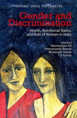 Book Gender and Discrimination: Health, Nutritional Status, and Role of Women in India by Manoranjan Pal