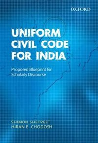 Book Uniform Civil Code for India: Proposed Blueprint for Scholarly Discourse by Shimon Shetreet