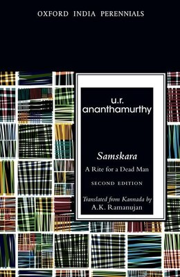 Book Samskara: A Rite for a Dead Man, Second Edition by U.R. Ananthamurthy