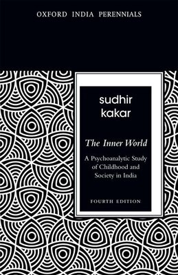 Book The Inner World: A Psychoanalytic Study of Childhood and Society in India by Sudhir Kakar