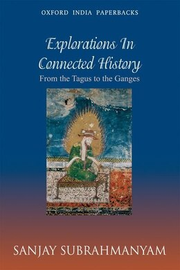 Book From Tagus to the Ganges: Explorations in Connected History by Sanjay Subrahmanyam