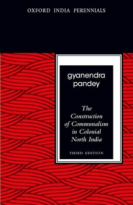 Book The Construction of Communalism in Colonial North India by Gyanendra Pandey