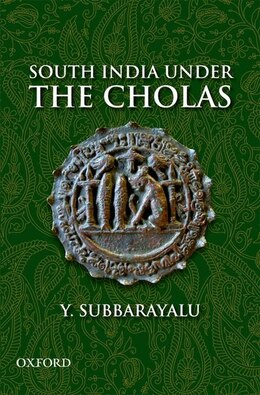 Book South India Under the Cholas by Y. Subbarayalu
