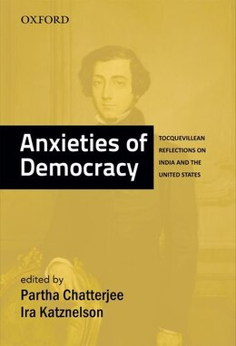 Book Anxieties of Democracy: Tocquevillean Reflections on India and the United States Anxieties of… by Partha Chatterjee