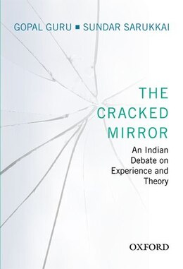 Book The Cracked Mirror: An Indian Debate on Experience and Theory by Gopal Guru