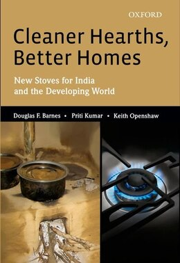 Book Cleaner Hearths, Better Homes: New Stoves for India and the Developing World by Douglas F. Barnes