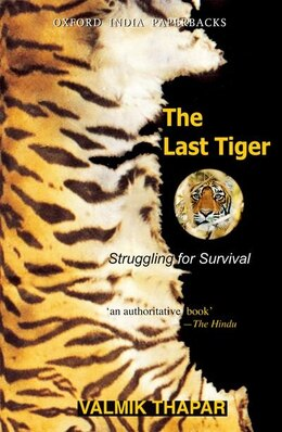 Book The Last Tiger: Struggling for Survival by Valmik Thapar