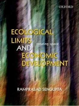 Book Ecological Limits and Economic Development by Ramprasad Sengupta