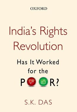 Book Indias Rights Revolution: Has It Worked for the Poor? by S.K. Das