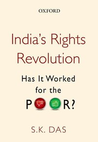 Indias Rights Revolution: Has It Worked for the Poor?