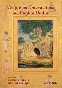 Book Religious Interactions in Mughal India by Vasudha Dalmia