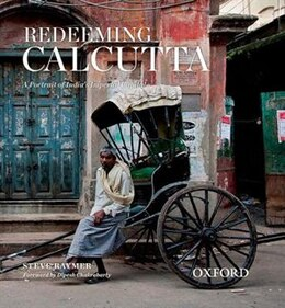 Book Redeeming Calcutta: A Portrait of Indias Imperial Capital by Steve Raymer