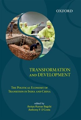 Book Transformation and Development: The Political Economy of Transition in India and China by Amiya Kumar Bagchi