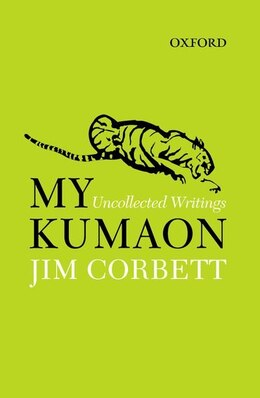Book My Kumaon: Uncollected Writings by Jim Corbett