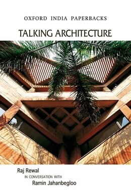 Book Talking Architecture: Raj Rewal in Conversation with Ramin Jahanbegloo by Ramin Jahanbegloo