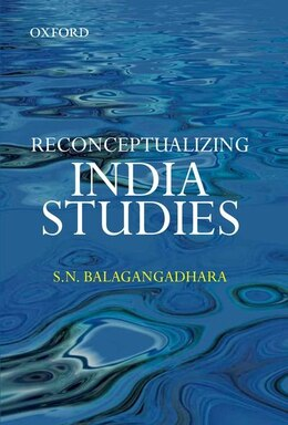 Book Reconceptualizing India Studies by S. N. Balagangadhara