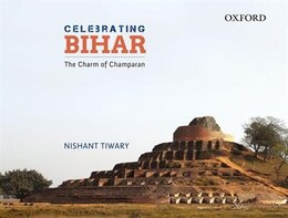 Book Celebrating Bihar: The Charm of Champaran by Nishant Tiwary
