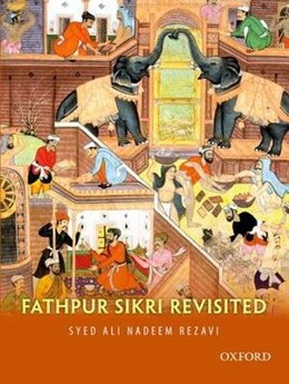 Book Fathpur Sikri Revisited by Syed Ali Nadeem Rezavi