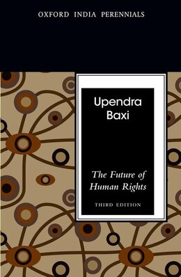 Book The Future of Human Rights by Upendra Baxi