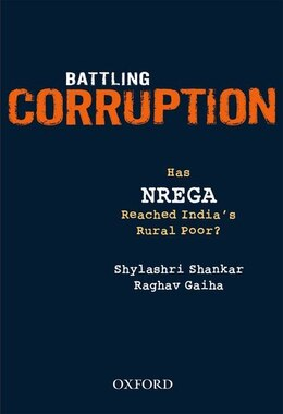 Book Battling Corruption: Has NREGA Reached Indias Rural Poor? by Shylashri Shankar
