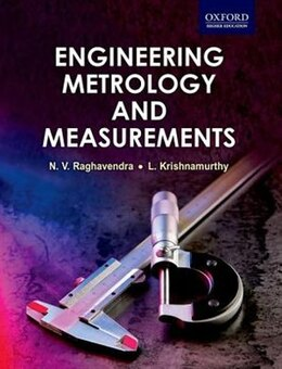 Book Engineering Metrology and Measurements by N. V. Raghavendra