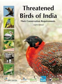 Threatened Birds of India: Their Conservation Requirements
