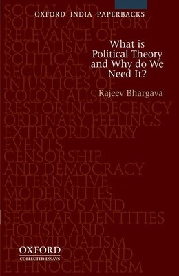 Book What is Political Theory and Why Do We Need It? by Rajeev Bhargava