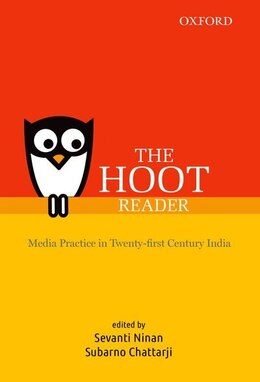 Book THE HOOT Reader: Media Practice in Twenty-first Century India by Sevanti Ninan
