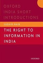 The Right to Information In India: Oxford India Short Introductions