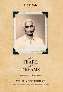 Book Kanneerum Kinavum: My Tears, My Dreams by V.T. Bhattathiripad