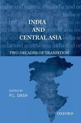 Book India and Central Asia: Two Decades of Transition by P. L. Dash